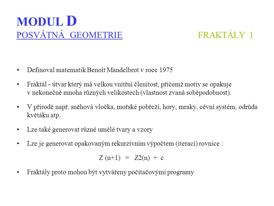 MODUL D POSVÁTNÁ GEOMETRIE FRAKTÁLY 1