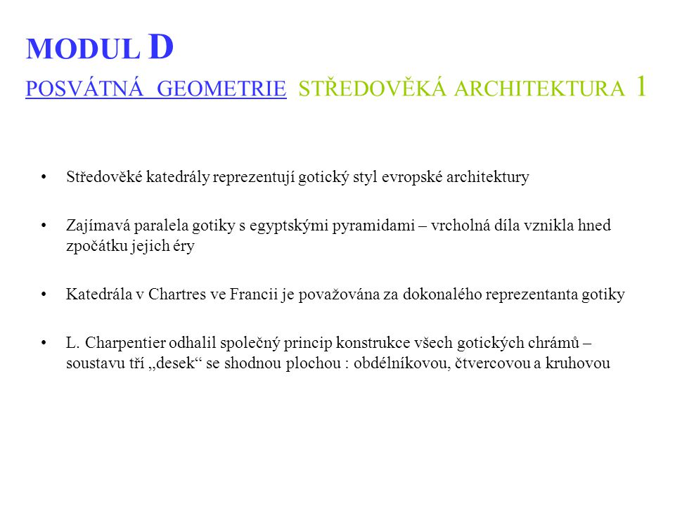 MODUL D POSVÁTNÁ GEOMETRIE STŘEDOVĚKÁ ARCHITEKTURA 1