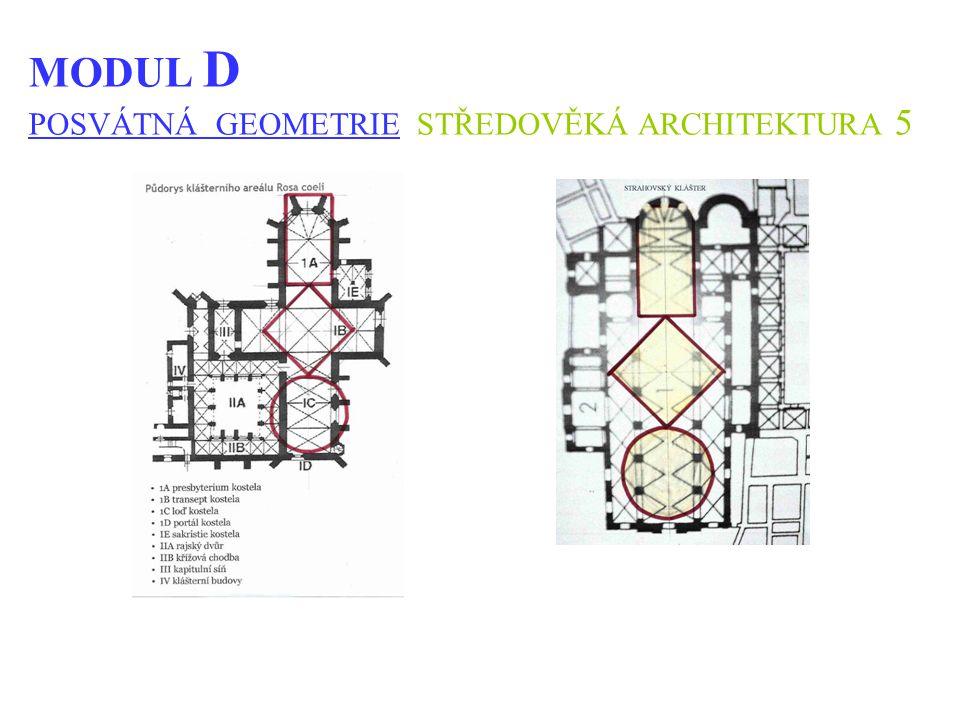 MODUL D POSVÁTNÁ GEOMETRIE STŘEDOVĚKÁ ARCHITEKTURA 5