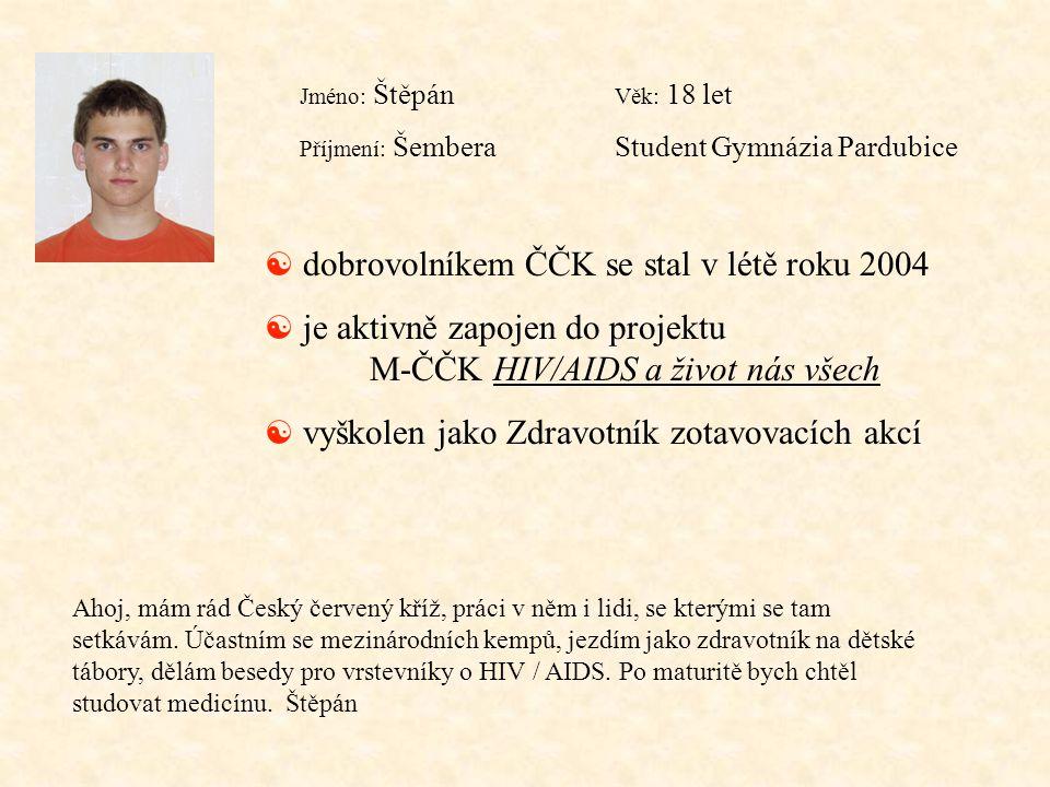 dobrovolníkem ČČK se stal v létě roku 2004