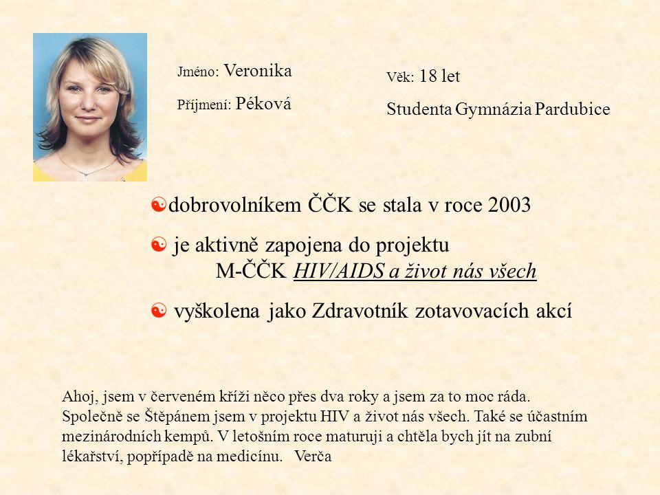 dobrovolníkem ČČK se stala v roce 2003