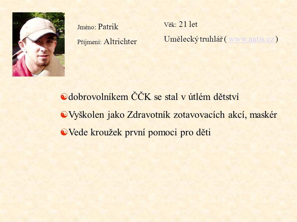 dobrovolníkem ČČK se stal v útlém dětství
