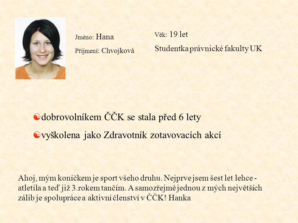 dobrovolníkem ČČK se stala před 6 lety
