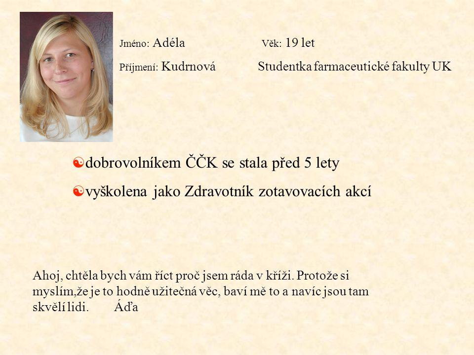 dobrovolníkem ČČK se stala před 5 lety
