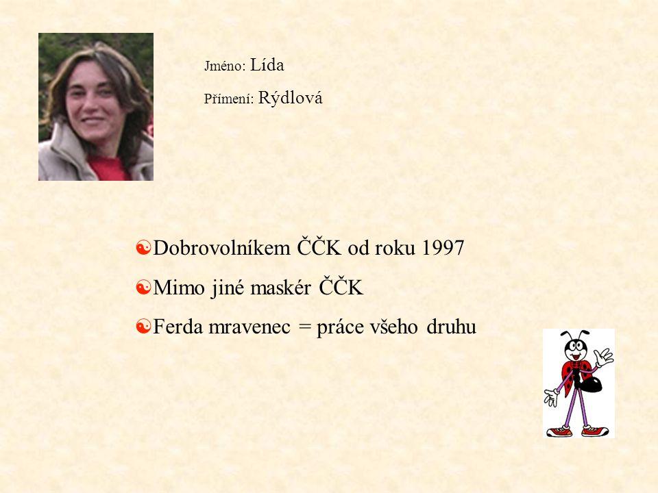 Dobrovolníkem ČČK od roku 1997 Mimo jiné maskér ČČK