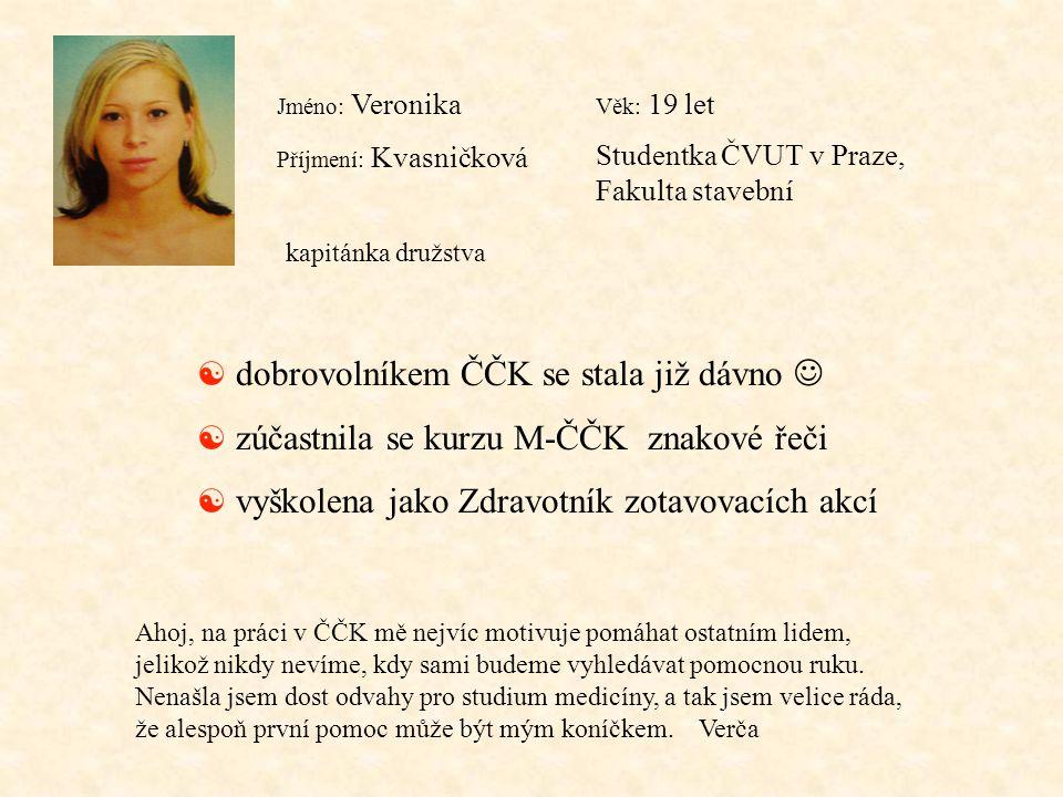 Věk: 19 let Studentka ČVUT v Praze, Fakulta stavební