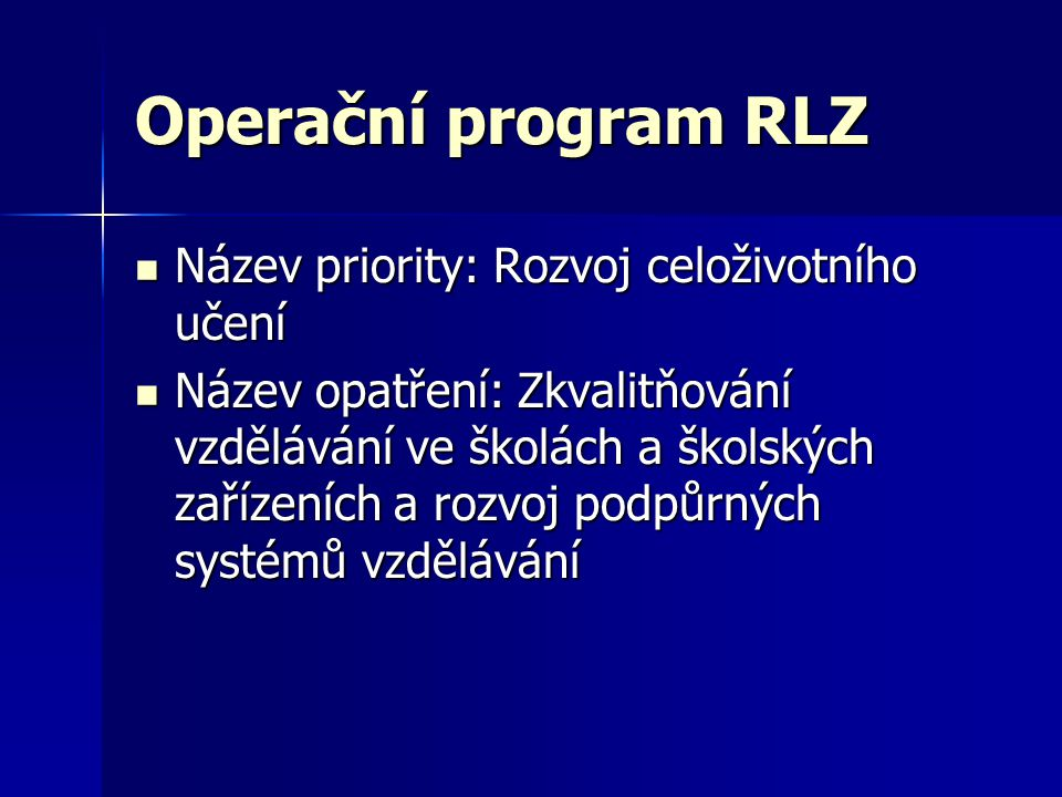 Operační program RLZ Název priority: Rozvoj celoživotního učení