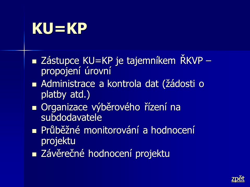 KU=KP Zástupce KU=KP je tajemníkem ŘKVP – propojení úrovní