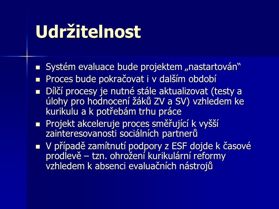 """Udržitelnost Systém evaluace bude projektem """"nastartován"""