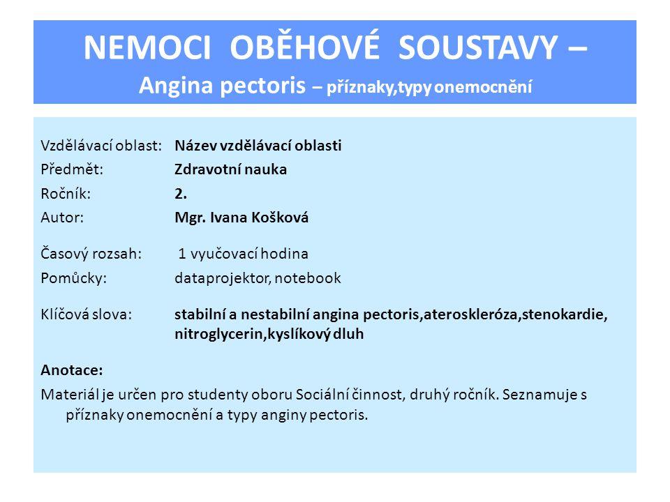 NEMOCI OBĚHOVÉ SOUSTAVY – Angina pectoris – příznaky,typy onemocnění