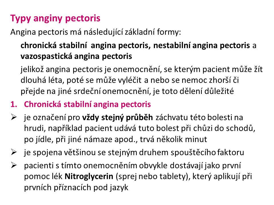 Typy anginy pectoris Angina pectoris má následující základní formy: