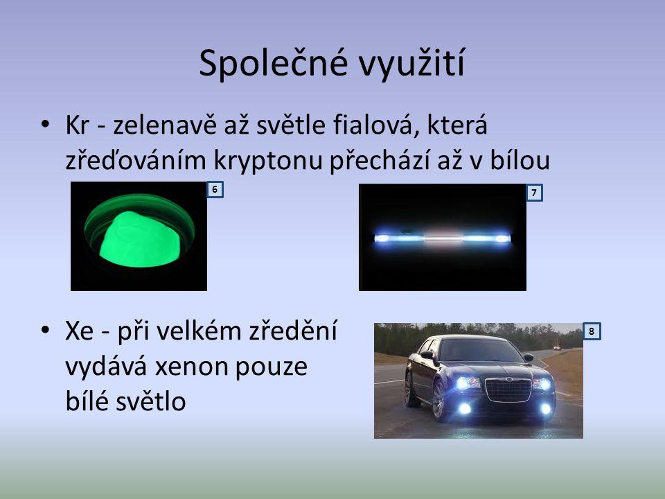 Společné využití Kr - zelenavě až světle fialová, která zřeďováním kryptonu přechází až v bílou.
