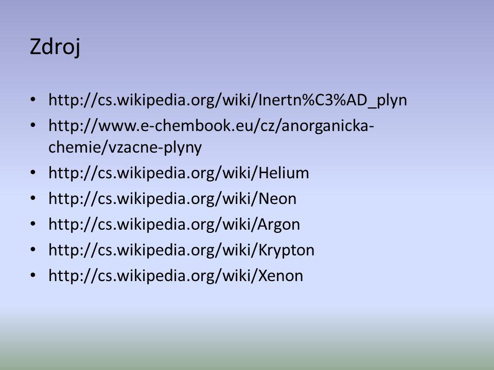 Zdroj http://cs.wikipedia.org/wiki/Inertn%C3%AD_plyn