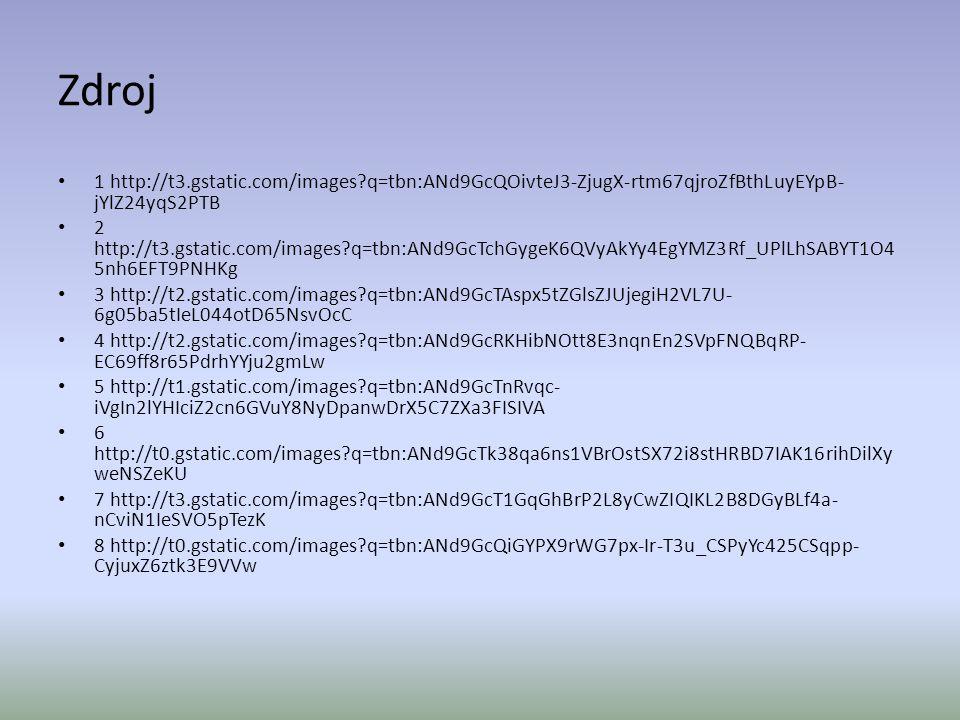 Zdroj 1 http://t3.gstatic.com/images q=tbn:ANd9GcQOivteJ3-ZjugX-rtm67qjroZfBthLuyEYpB-jYlZ24yqS2PTB.