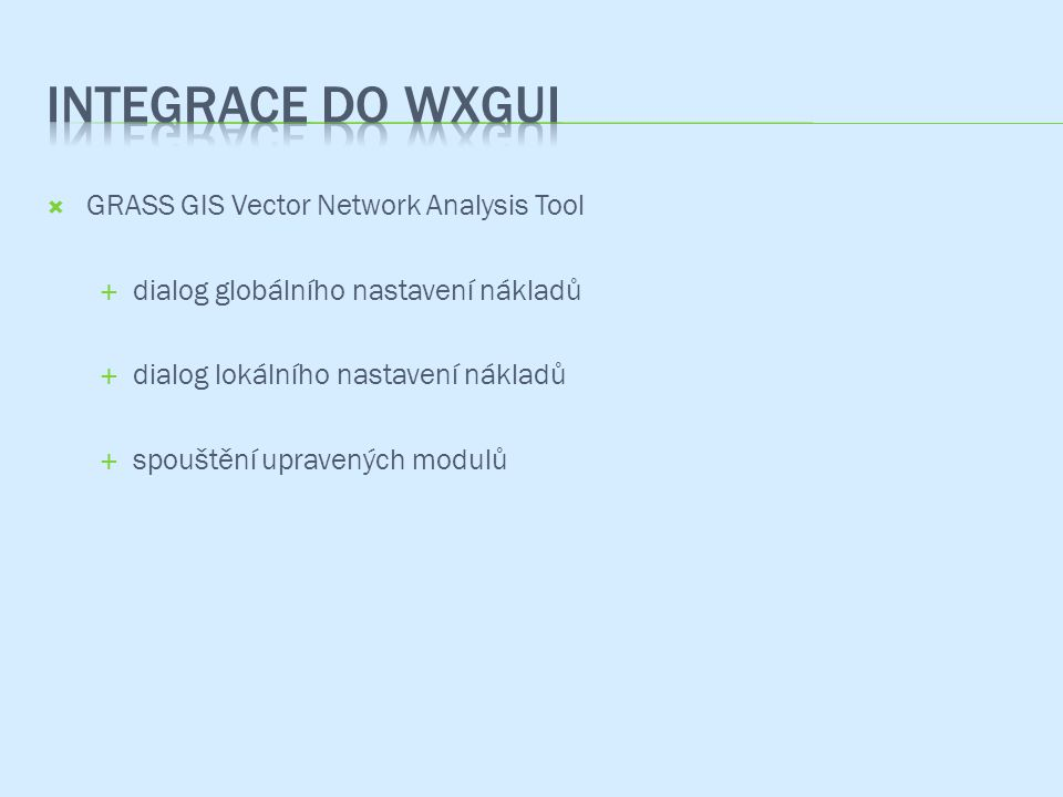 Integrace do wxgui GRASS GIS Vector Network Analysis Tool