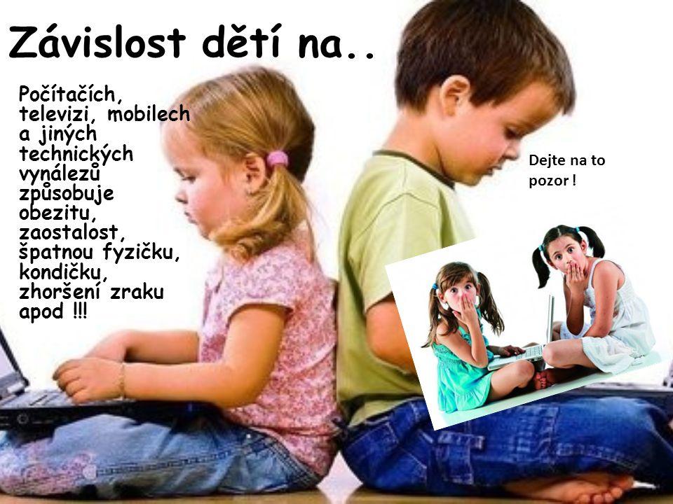 Závislost dětí na..