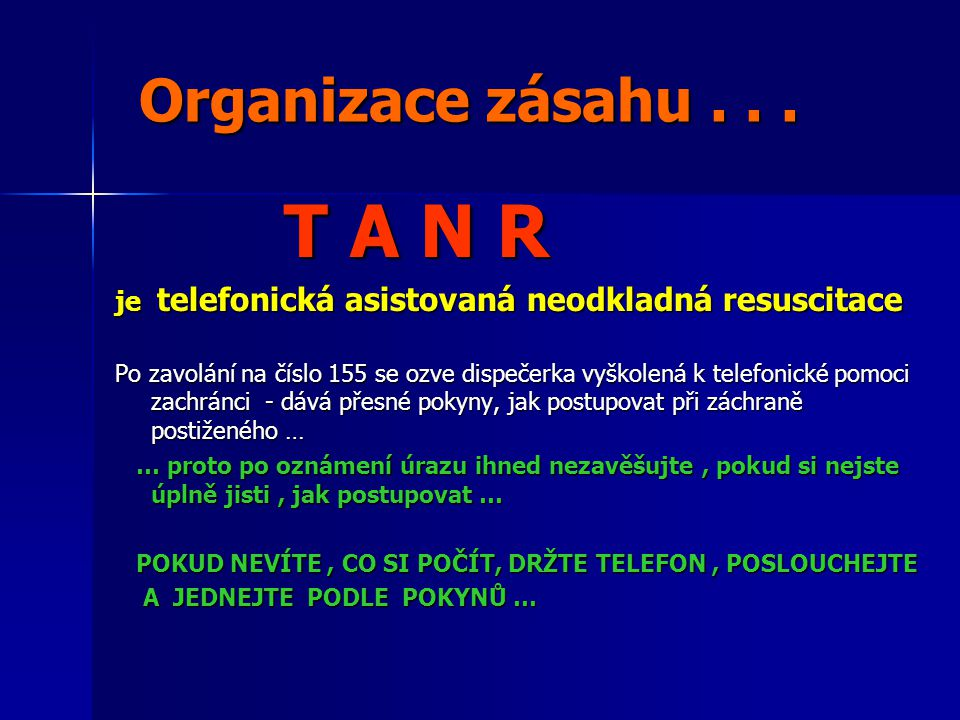 T A N R Organizace zásahu . . .