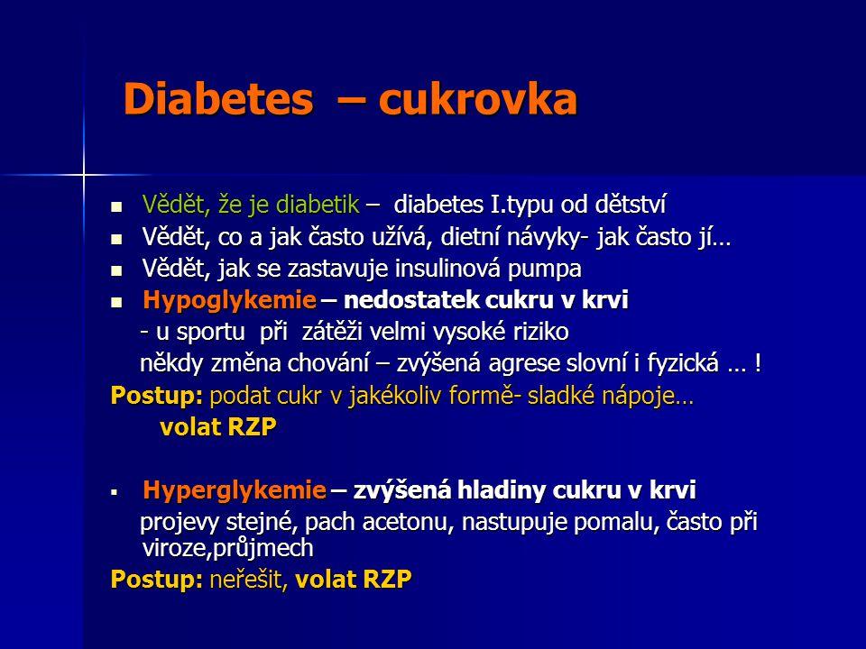 Diabetes – cukrovka Vědět, že je diabetik – diabetes I.typu od dětství