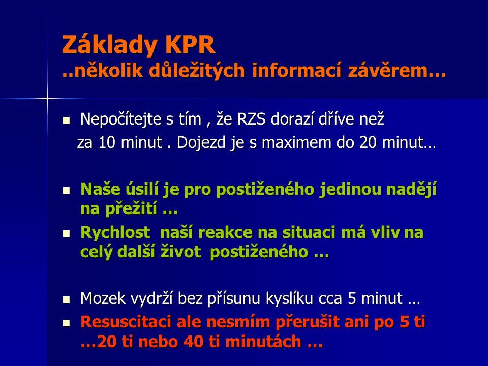 Základy KPR ..několik důležitých informací závěrem…