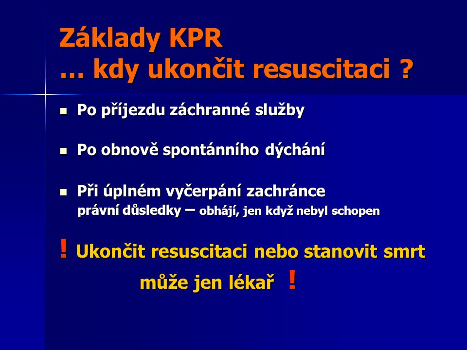 Základy KPR … kdy ukončit resuscitaci