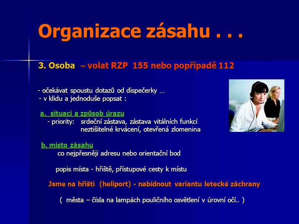 Organizace zásahu . . . - v klidu a jednoduše popsat :