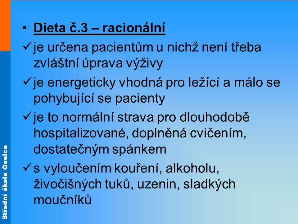 Dieta č.3 – racionální je určena pacientům u nichž není třeba zvláštní úprava výživy.