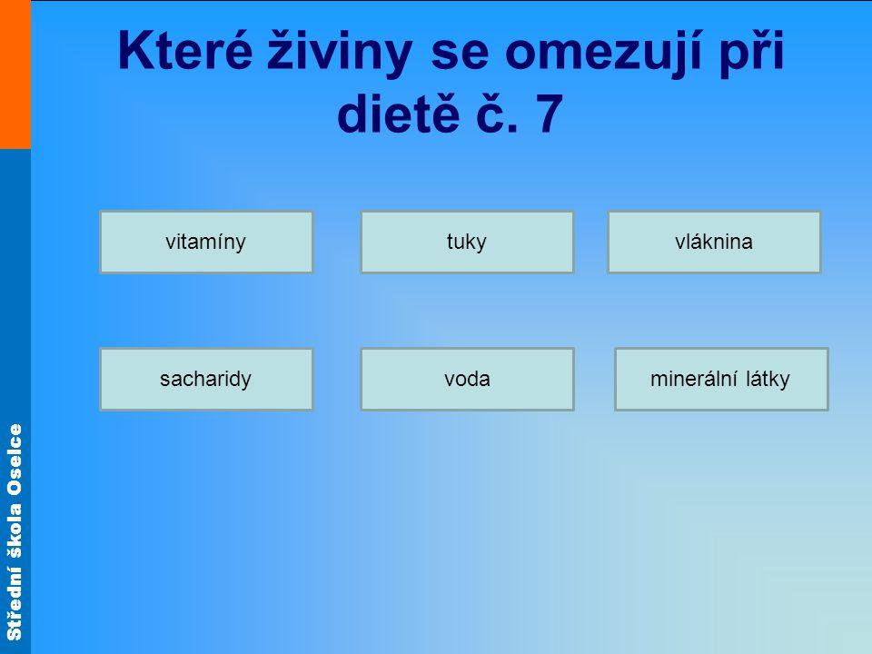 Které živiny se omezují při dietě č. 7