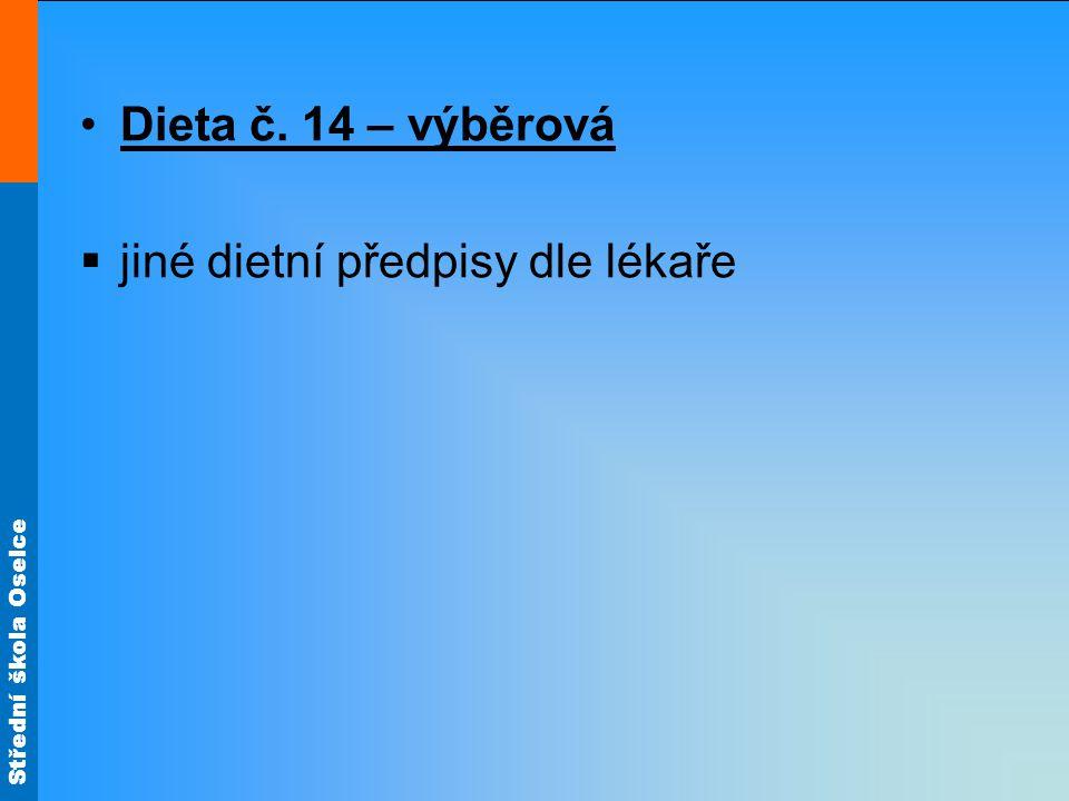 Dieta č. 14 – výběrová jiné dietní předpisy dle lékaře
