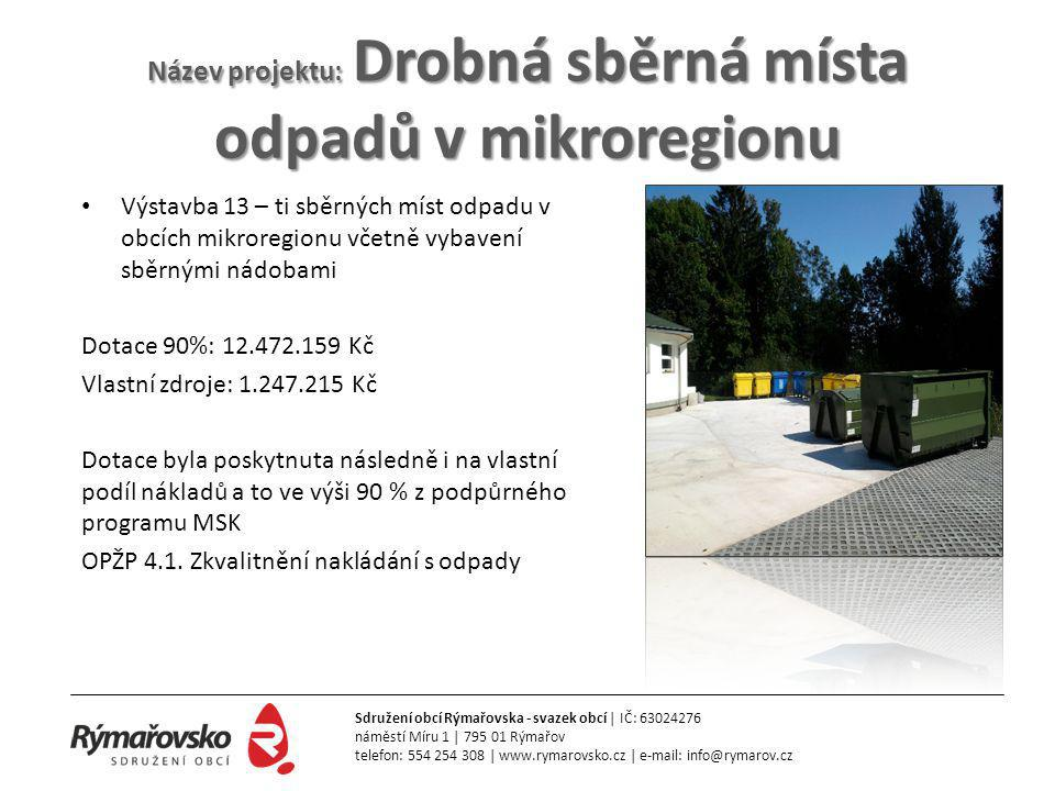 Název projektu: Drobná sběrná místa odpadů v mikroregionu