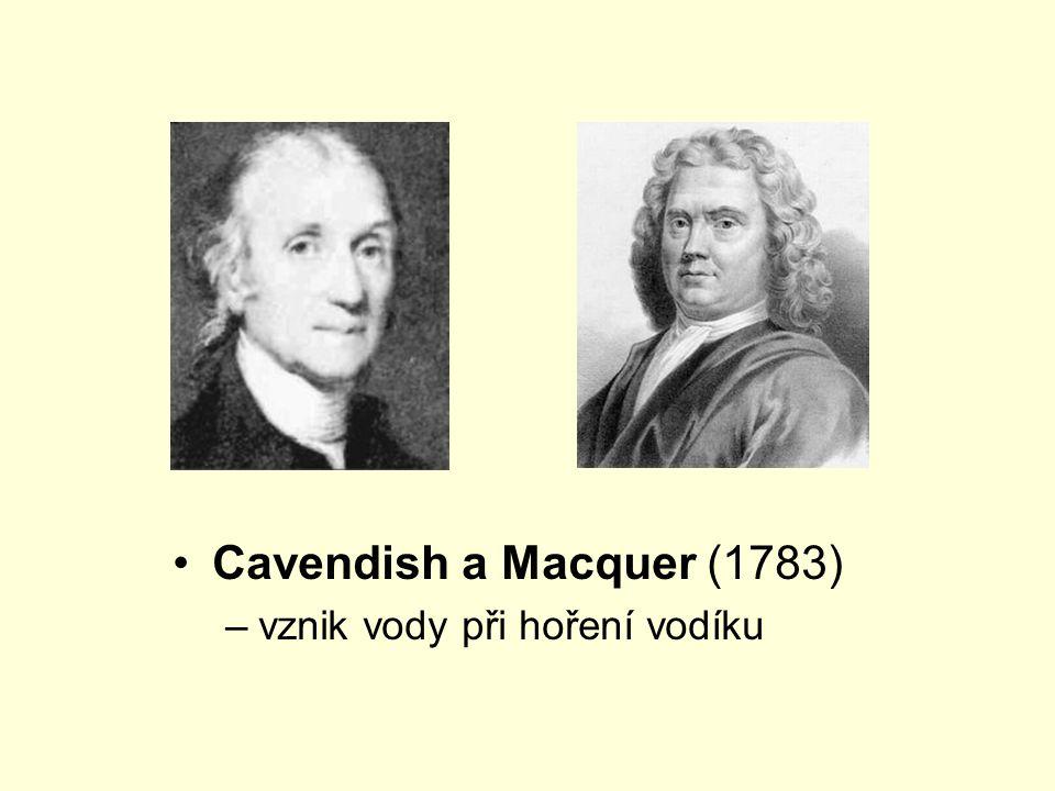 Cavendish a Macquer (1783) vznik vody při hoření vodíku