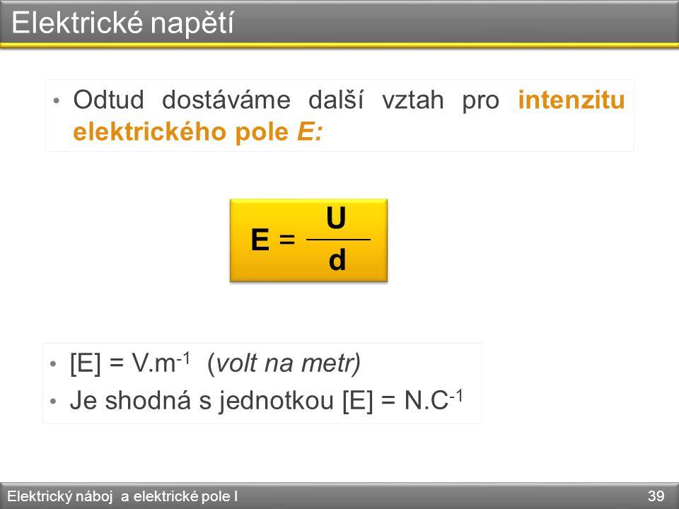 Elektrické napětí U E = d