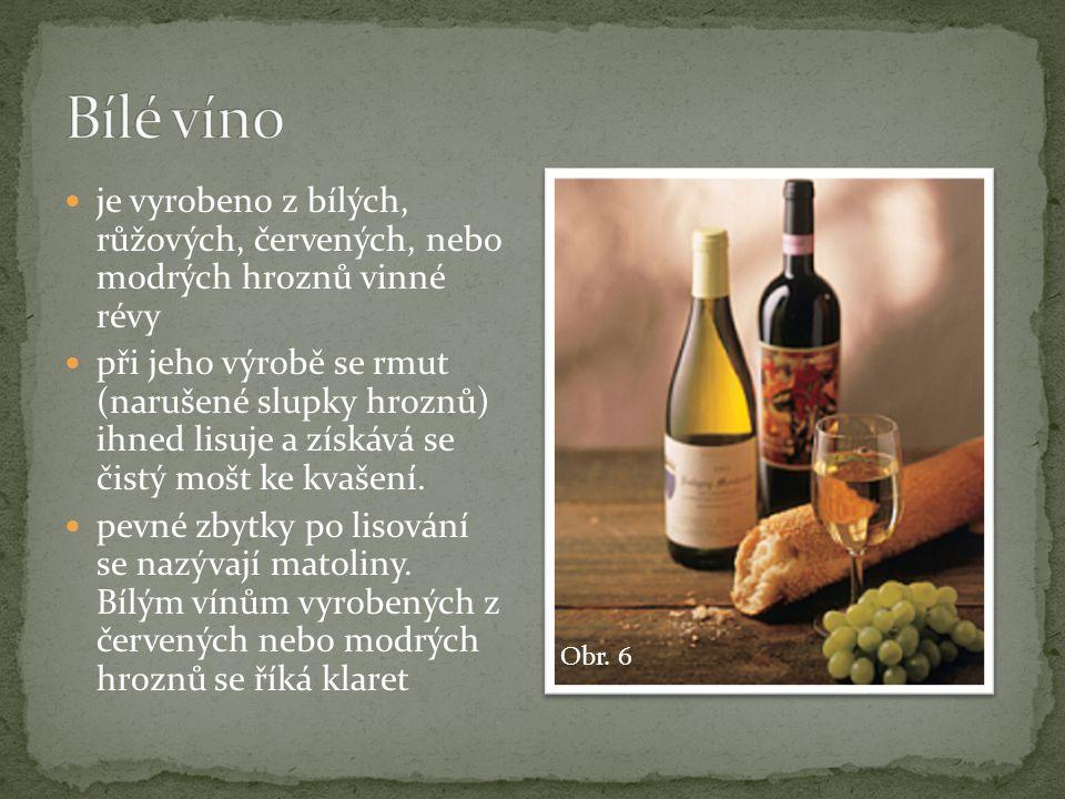 Bílé víno je vyrobeno z bílých, růžových, červených, nebo modrých hroznů vinné révy.