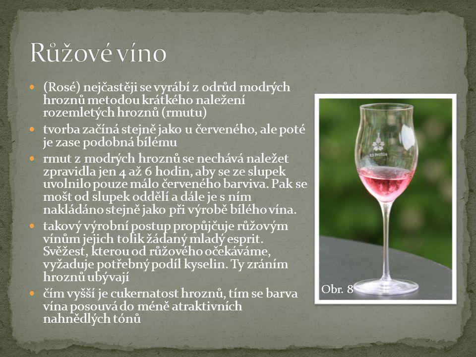 Růžové víno (Rosé) nejčastěji se vyrábí z odrůd modrých hroznů metodou krátkého naležení rozemletých hroznů (rmutu)