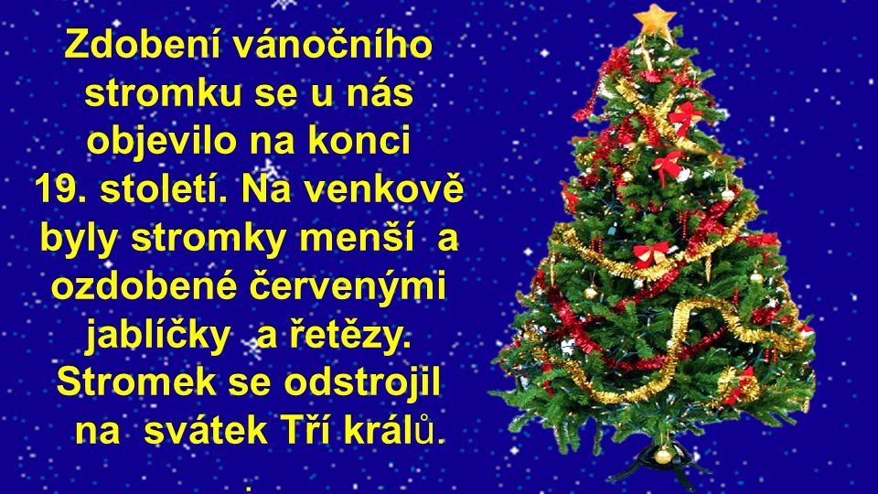 Zdobení vánočního stromku se u nás objevilo na konci