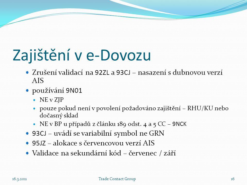 Zajištění v e-Dovozu Zrušení validací na 92ZL a 93CJ – nasazení s dubnovou verzí AIS. používání 9N01.