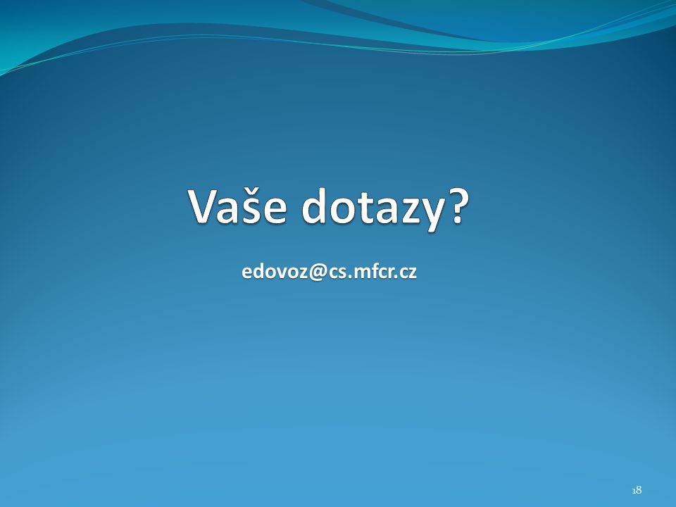 Vaše dotazy edovoz@cs.mfcr.cz