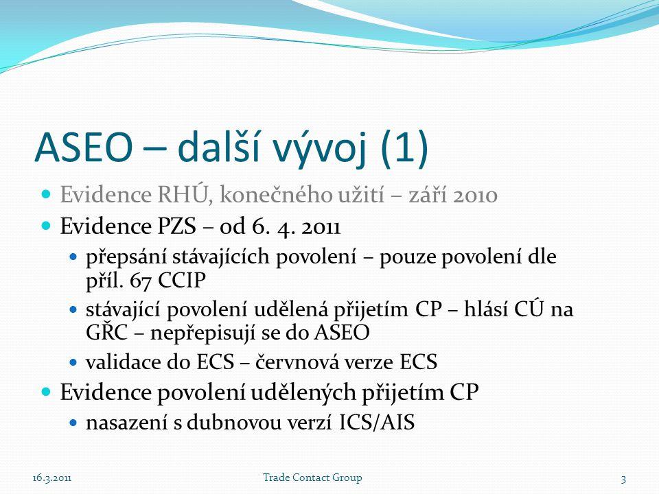 ASEO – další vývoj (1) Evidence RHÚ, konečného užití – září 2010