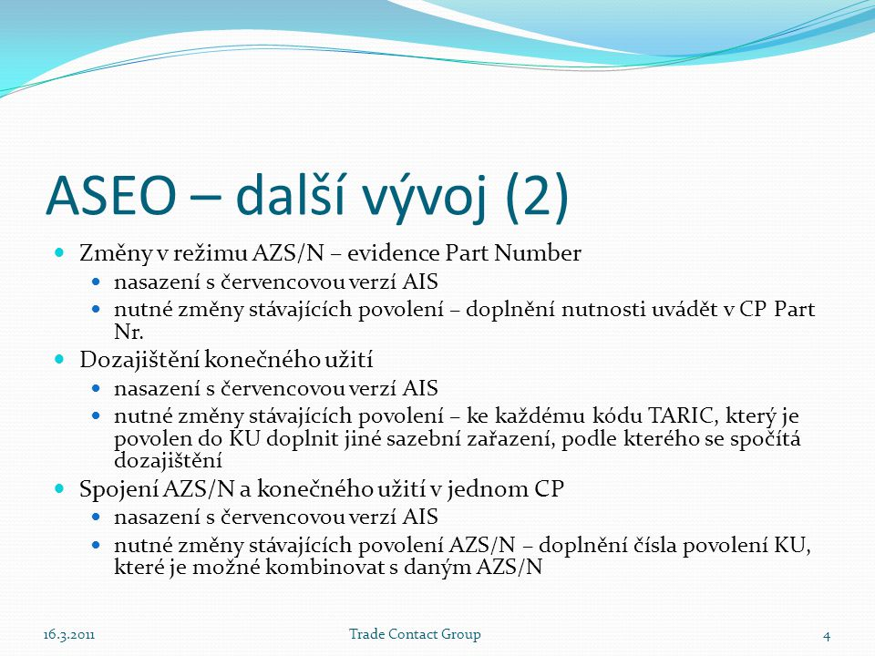 ASEO – další vývoj (2) Změny v režimu AZS/N – evidence Part Number