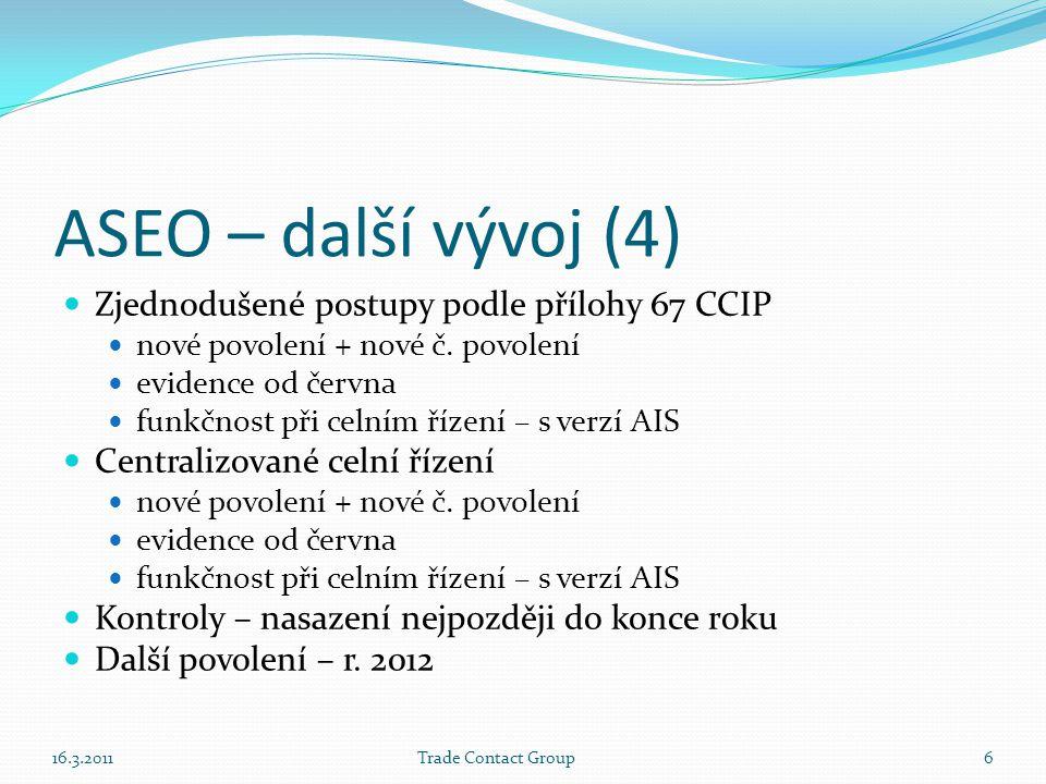 ASEO – další vývoj (4) Zjednodušené postupy podle přílohy 67 CCIP