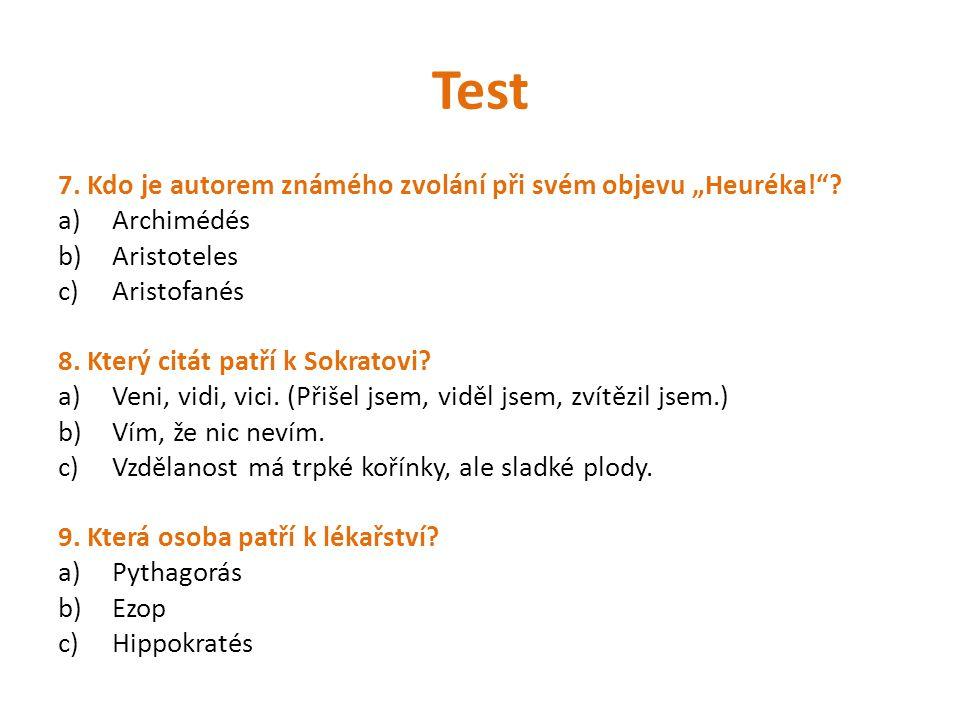 """Test 7. Kdo je autorem známého zvolání při svém objevu """"Heuréka!"""