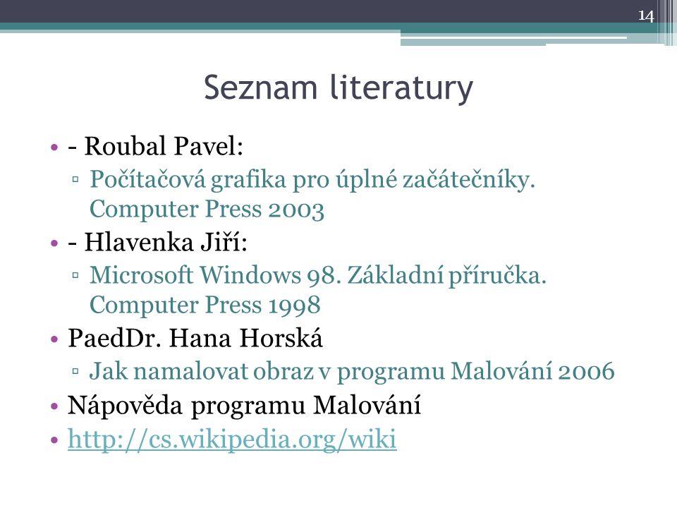 Seznam literatury - Roubal Pavel: - Hlavenka Jiří: PaedDr. Hana Horská