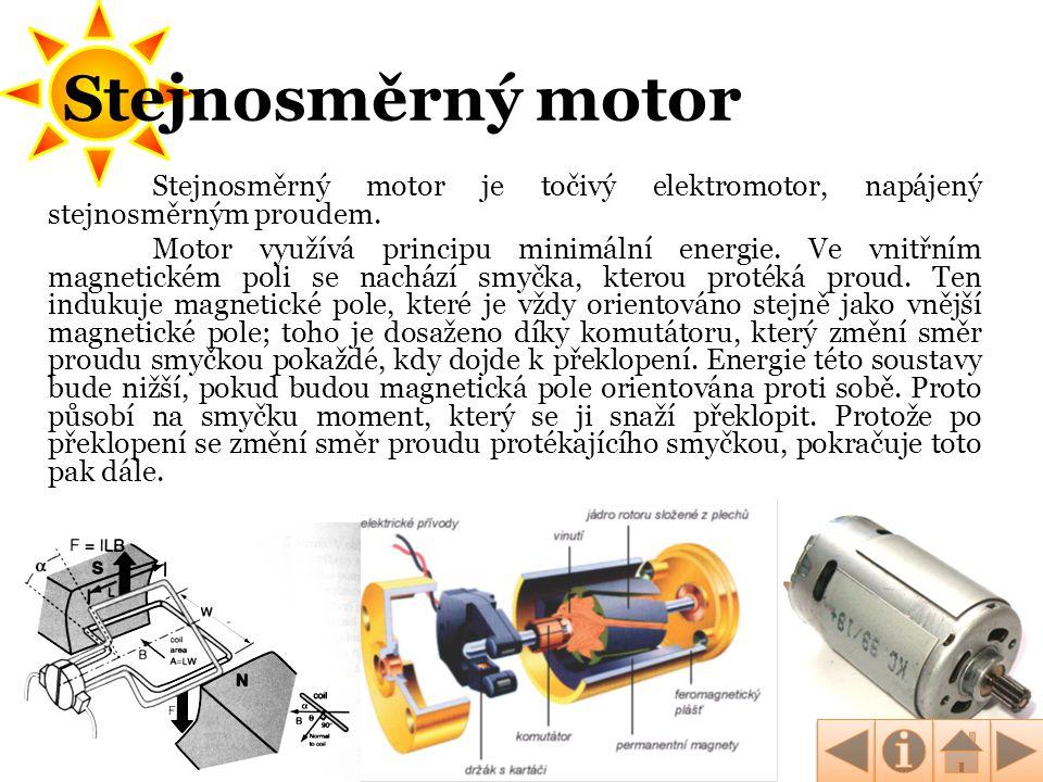 Stejnosměrný motor Stejnosměrný motor je točivý elektromotor, napájený stejnosměrným proudem.