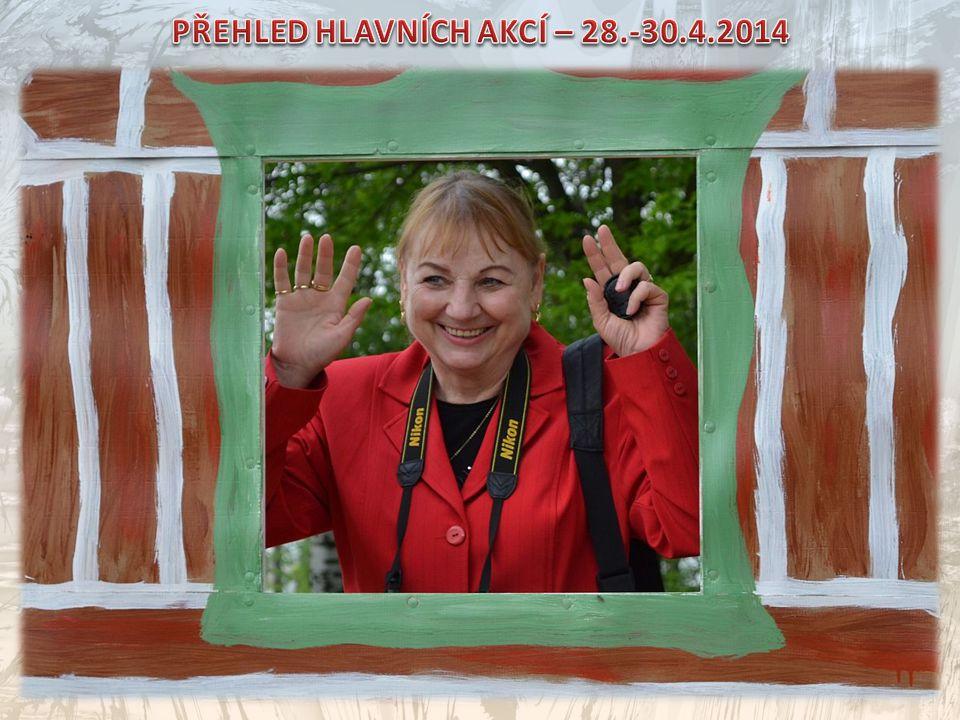 PŘEHLED HLAVNÍCH AKCÍ – 28.-30.4.2014