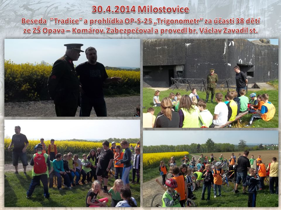 """30.4.2014 Milostovice Beseda Tradice a prohlídka OP-S-25 """"Trigonometr za účasti 38 dětí."""