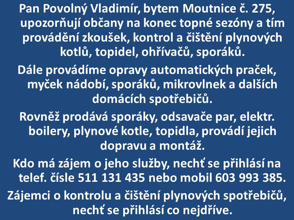 Pan Povolný Vladimír, bytem Moutnice č