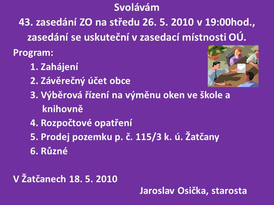 43. zasedání ZO na středu 26. 5. 2010 v 19:00hod.,