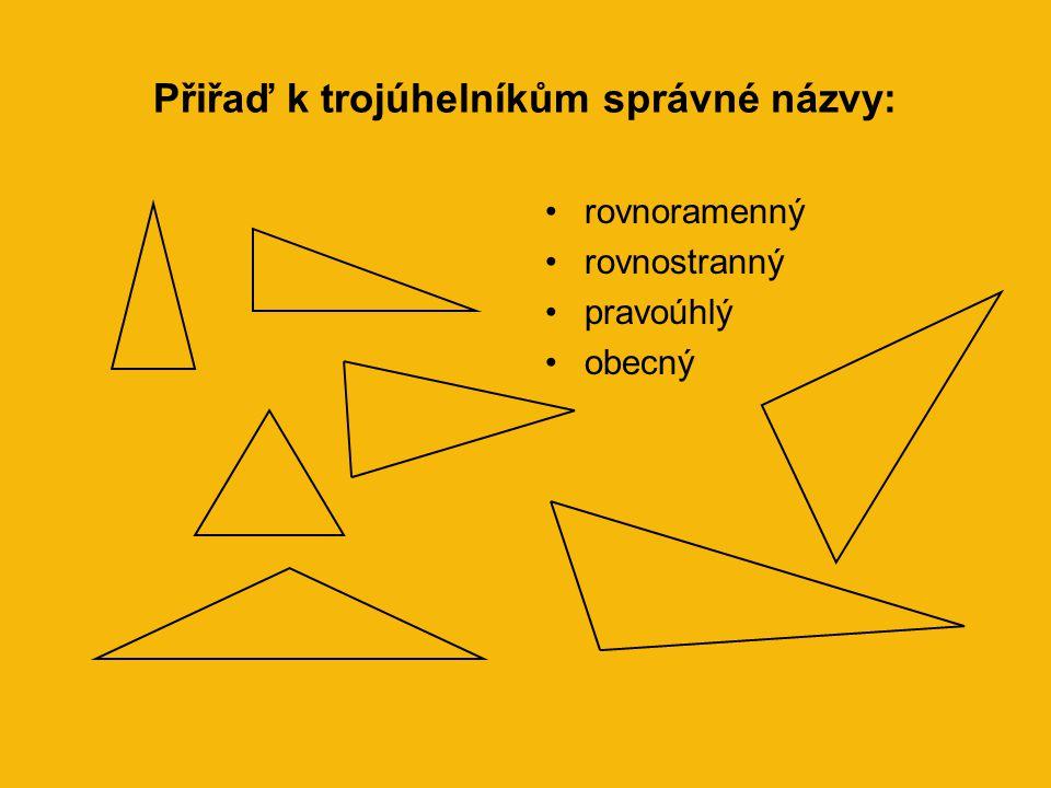 Přiřaď k trojúhelníkům správné názvy: