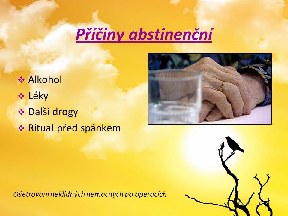 Příčiny abstinenční Alkohol Léky Další drogy Rituál před spánkem