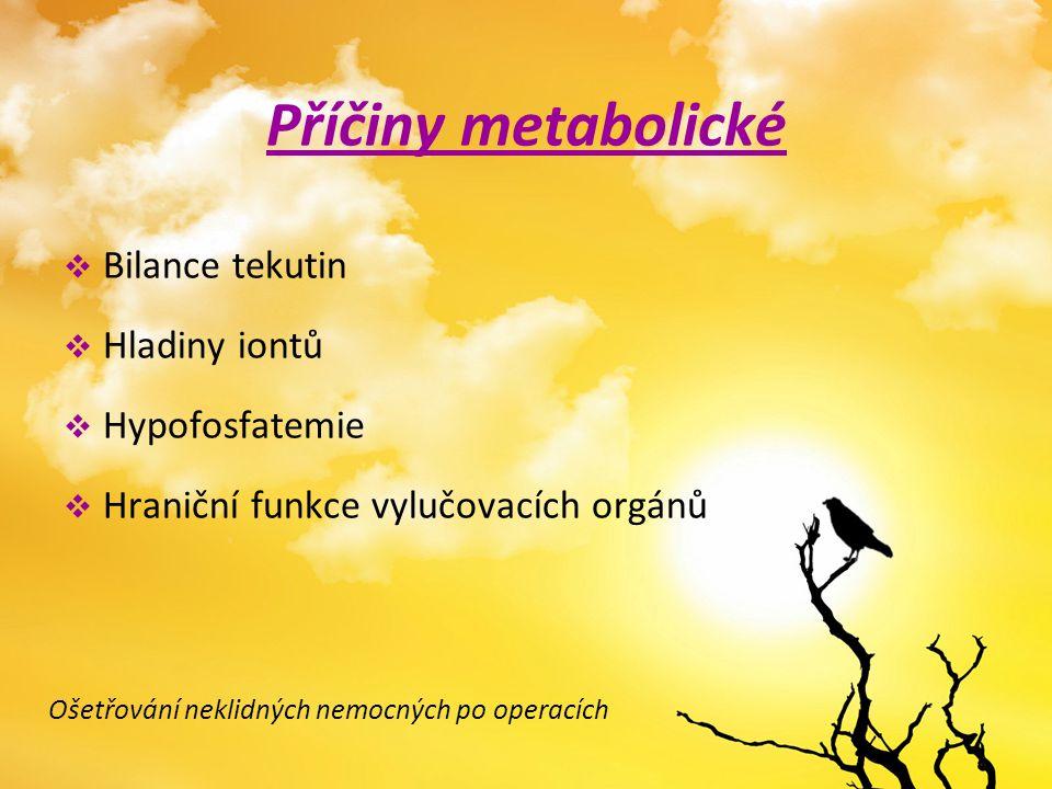 Příčiny metabolické Bilance tekutin Hladiny iontů Hypofosfatemie