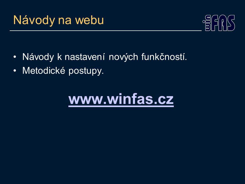 www.winfas.cz Návody na webu Návody k nastavení nových funkčností.